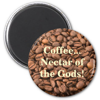Coffee Nectar of  the Gods! Magnet