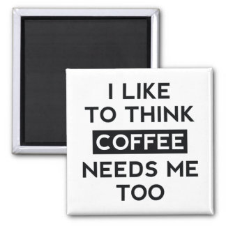 Coffee Needs Me Too 2 Inch Square Magnet