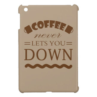 Coffee never lets you down! cover for the iPad mini