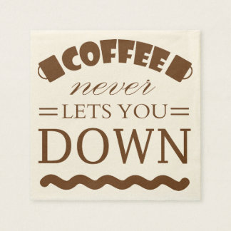 Coffee never lets you down! standard cocktail napkin