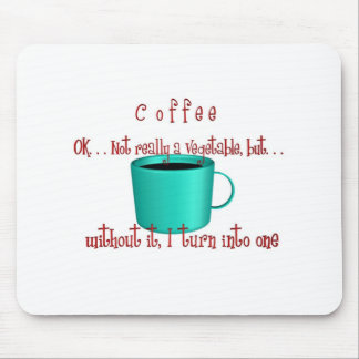 Coffee. . .not a vegetable mouse mats