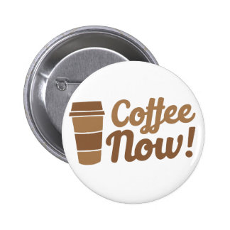 coffee now pinback button