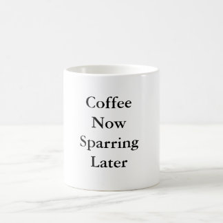 Coffee Now Sparring Later Coffee Mug