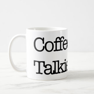 Coffee Now Talkie Later Coffee Mug