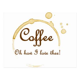 Coffee - Oh How I Love Thee! Postcard
