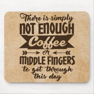 Coffee or Fingers Humor Typography Quote Mouse Pad