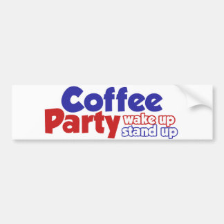 Coffee Party Movement Wake up Stand Up Bumper Sticker