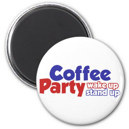 Coffee Party Movement Wake up Stand Up Magnets