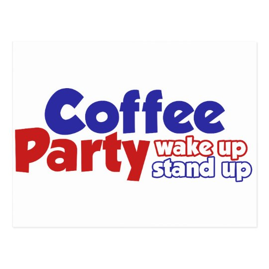 Coffee Party Movement Wake up Stand Up Postcard