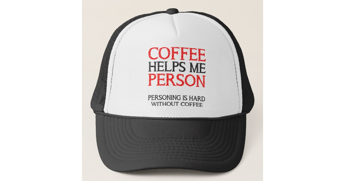 Coffee Person Personing Funny Ball Cap Trucker Hat  8519762dc031
