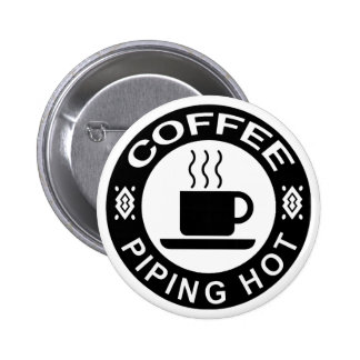 COFFEE - PIPING HOT BUTTON