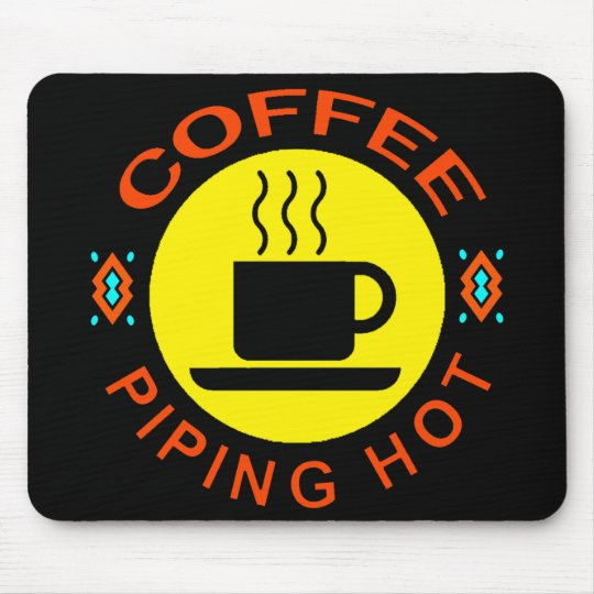 COFFEE - PIPING HOT MOUSE PAD