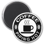 COFFEE - PIPING HOT REFRIGERATOR MAGNET