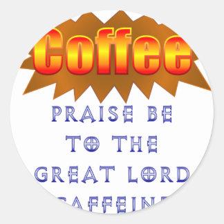 Coffee Praise Be Classic Round Sticker