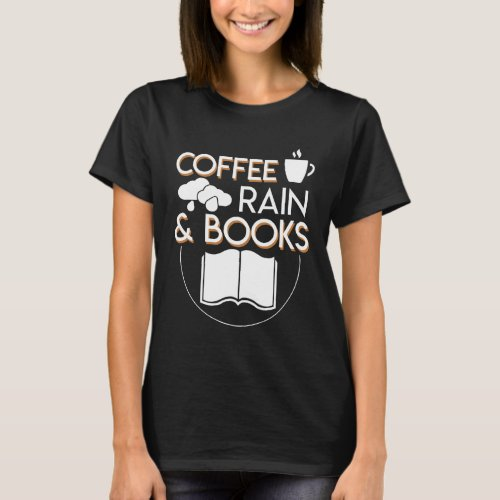 Coffee Rain And Books T-Shirt