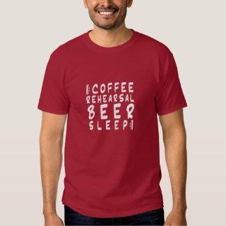 coffee, rehearsal, beer, sleep [repeat] shirt