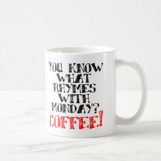 Coffee Rhymes With Monday Funny Mug or Travel Mug