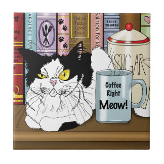 Coffee Right Meow!! Ceramic Tile