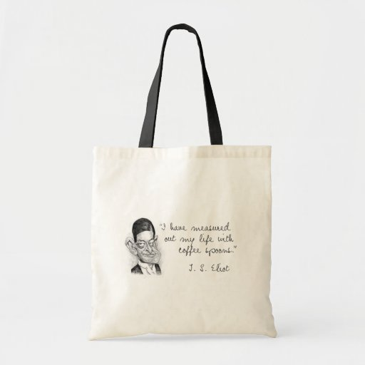 Coffee Sayings From T. S. Eliot Budget Tote Bag