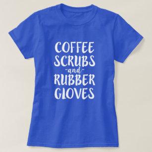 c59367526cb Popular. Coffee Scrubs and Rubber Gloves Nurse Shirt Women