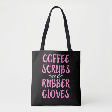 Coffee Themed Coffee Scrubs and Rubber Gloves Nurse Shirt Women Tote Bag