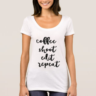 Coffee. shoot. edit. repeat - womens t-shirt