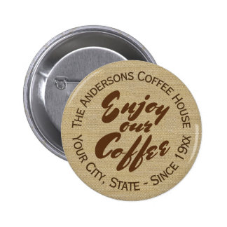 Coffee Shop Business or Coffee Lover Button