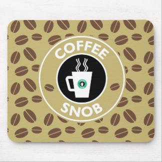 Coffee Snob, Coffee Humor Mouse Pad