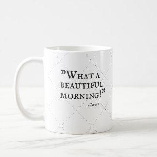 Coffee Speaks - What a Beautiful Morning! Coffee Mug
