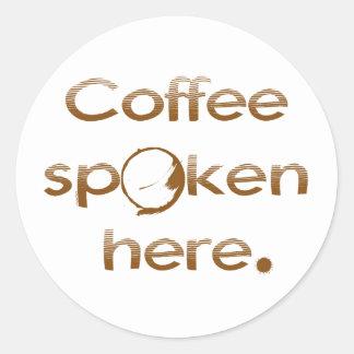 Coffee Spoken Here Classic Round Sticker