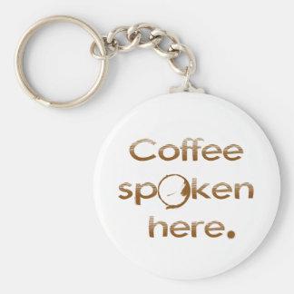 Coffee Spoken Here Key Chain