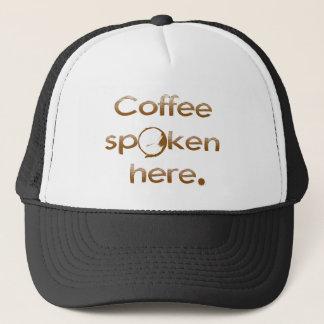 Coffee Spoken Here Trucker Hat