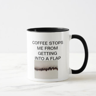 COFFEE STOPS ME FROM GETTING INTO A FLAP MUG