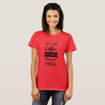 Coffee Stronger than Your Toddler Women's T Shirt