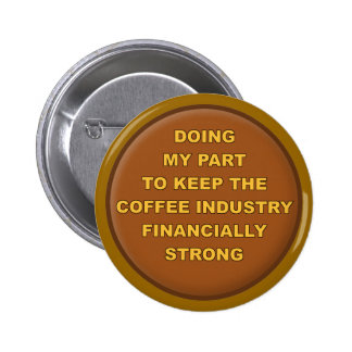 Coffee Supporter Funny Button Badge