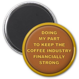 Coffee Supporter Funny Fridge Magnet