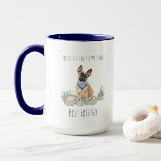 Coffee Tastes Better...French Bull Dog Mug