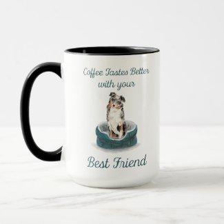 Coffee Tastes Better Mug ... Australian Shepherd