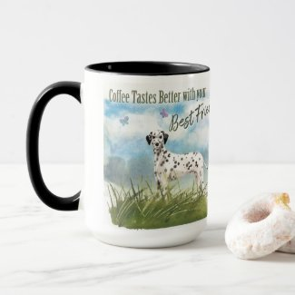 Coffee Tastes Better Mug ..... Dalmatian Edition