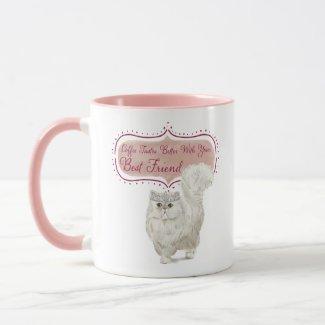 Coffee Tastes Better.. Persian Edition Mug