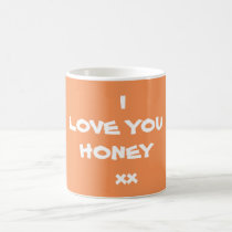 Coffee Tea Beverage Mug with I LOVE YOU HONEY xx