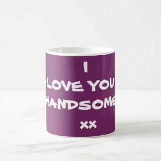 Coffee Tea Beverage Mugs I LOVE YOU HANDSOME xx