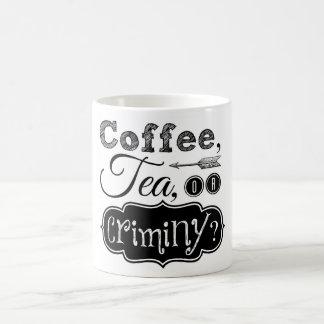 Coffee, Tea, or Criminy Mug