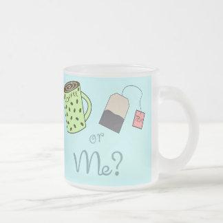 Coffee, Tea or ME? Frosted Glass Coffee Mug