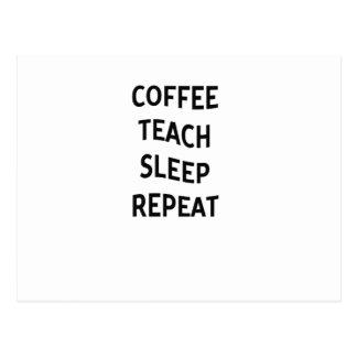 Coffee Teach Sleep Repeat Funny Teacher Professor Postcard