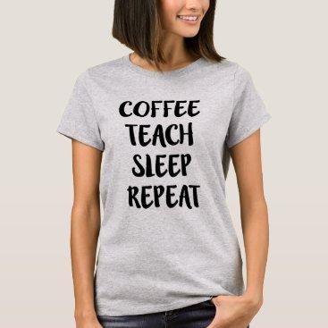 Beach Themed Coffee Teach Sleep Repeat Funny teacher shirt