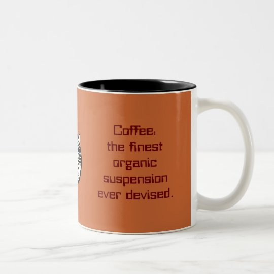 coffee: the finest organic suspension ever devised Two-Tone coffee mug
