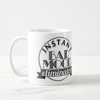 Coffee - the instant bad mood eliminator- love coffee mug