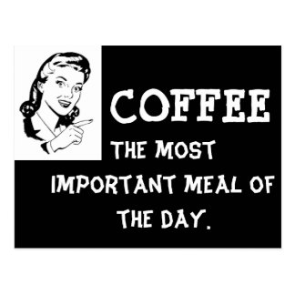coffee the most important meal of the day postcard