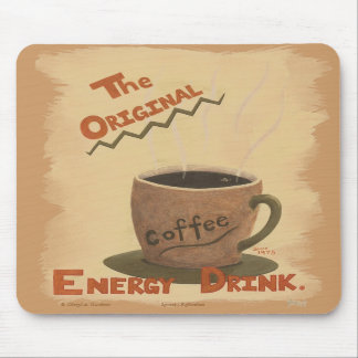 Coffee - The Original Energy Drink Mousepad